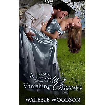 A Ladys Vanishing Choices by Woodson & Wareeze