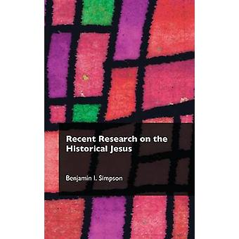 Recent Research on the Historical Jesus by Simpson & Benjamin I.