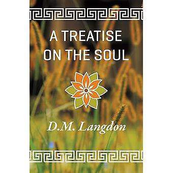 A Treatise on the Soul by Langdon & D. M.