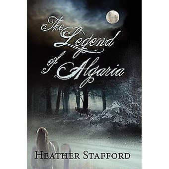 The Legend of Algaria by Stafford & Heather