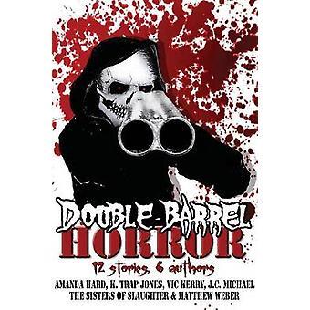 Double Barrel Horror by Weber & Matthew
