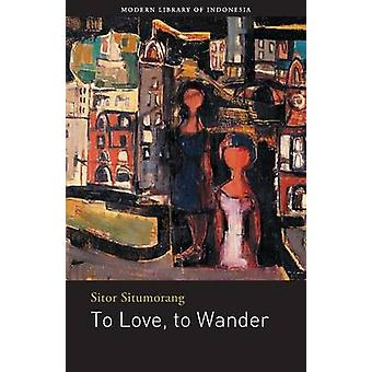 To Love to Wander by Situmorang & Sitor