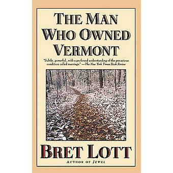 The Man Who Owned Vermont by Lott & Bret