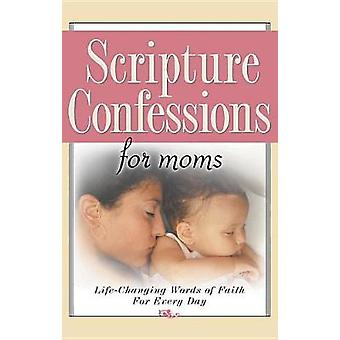 Scripture Confessions for Moms LifeChanging Words of Faith for Every Day by Provance & Keith