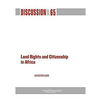 Land Rights and Citizenship in Africa by Lund & Christian