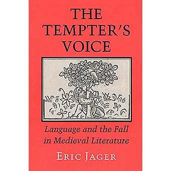 The Tempter's Voice - Language and the Fall in Medieval Literature by
