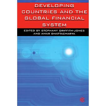 Developing Countries and the Global Financial System by Stephany Grif