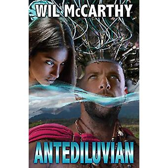 Antediluvian by Wil McCarthy - 9781481484312 Book