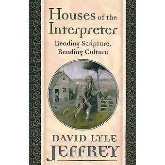 Houses of the Interpreter - Reading Scripture - Reading Culture by Dav