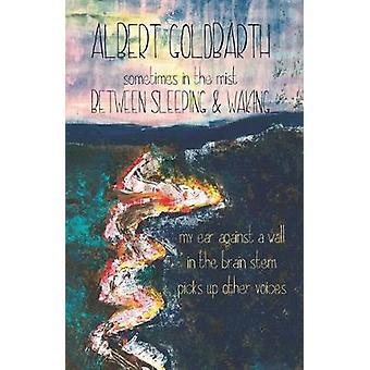 Sleeping and Waking by Albert Goldbarth - 9781733340014 Book