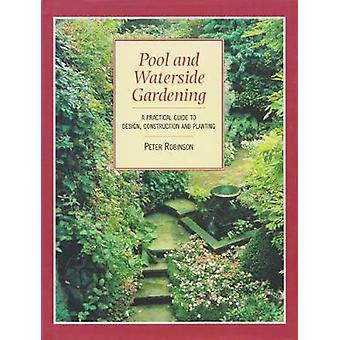 Pool and Waterside Gardens by Peter Robinson - 9781861187352 Book