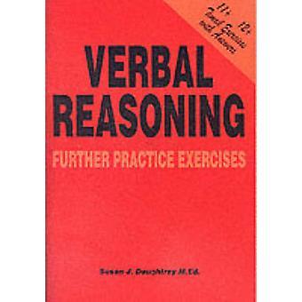 Verbal Reasoning - Further Practice Exercises by Susan J. Daughtrey -