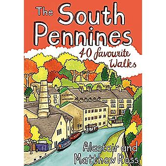 The South Pennines - 40 Favourite Walks by Alastair Ross - 97819070257