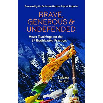 Brave - Generous & Undefended - Heart Teachings on the 37 Bodhisat