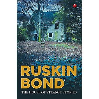 THE HOUSE OF STRANGE STORIES by Ruskin Bond - 9789353043537 Book