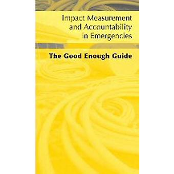 Impact Measurement and Accountability in Emergencies - The Good Enough