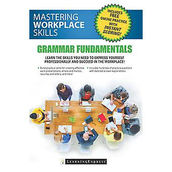 Success for the 21st Century Workplace - Mastering Grammar Basics by L