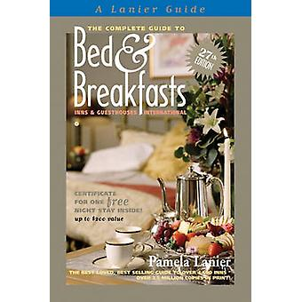 Complete Guide to Bed and Breakfasts - Inns and Guesthouses Internati