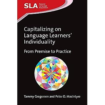 Capitalizing on Language Learners' Individuality: From Premise to Practice (Second Language Acquisition)