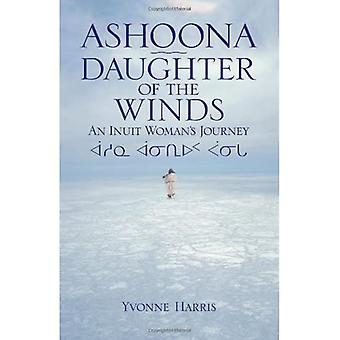 Ashoona, Daughter of Winds: An Inuit Woman's Journey