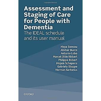 Assessment and Staging of Care for People with Dementia - The IDEAL Sc