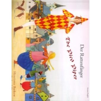 The Pied Piper EnglishGerman by Henriette Barkow & Illustrated by Roland Dry