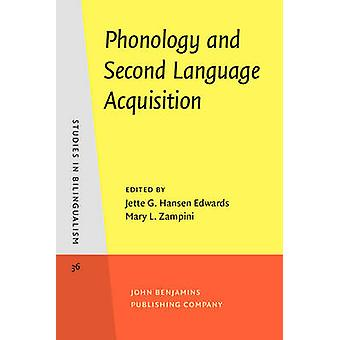 Phonology and Second Language Acquisition by Edited by Jette G Hansen Edwards & Edited by Mary L Zampini