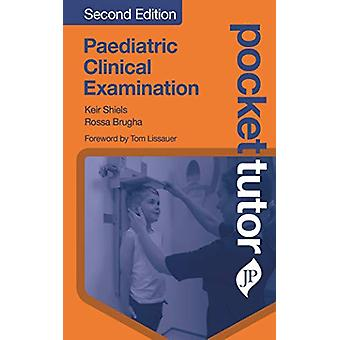 Pocket Tutor Paediatric Clinical Examination - Second Edition by Kier