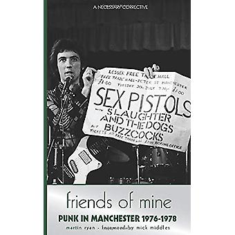 Friends of Mine - Punk in Manchester 1976-78 by Martin Ryan - 97819093