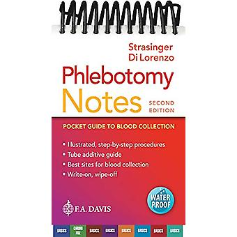 Phlebotomy Notes - Pocket Guide to Blood Collection by Susan King Stra