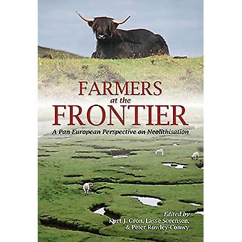 Farmers at the Frontier - A Pan European Perspective on Neolithisation