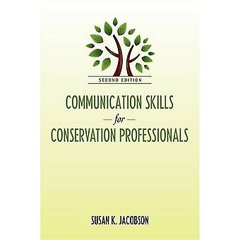 Communication Skills for Conservation Professionals by Susan K Jacobson