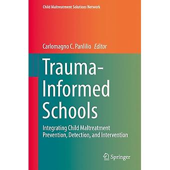 TraumaInformed Schools by Edited by Carlomagno C Panlilio