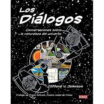 Los Di logos / The Dialogues: Conversations about the Nature of the Universe