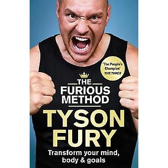 The Furious Method Transform your Mind Body and Goals