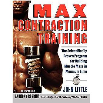 Formation de contraction maximale : La méthode scientifiquement prouvée pour construire la masse musculaire en temps minimum