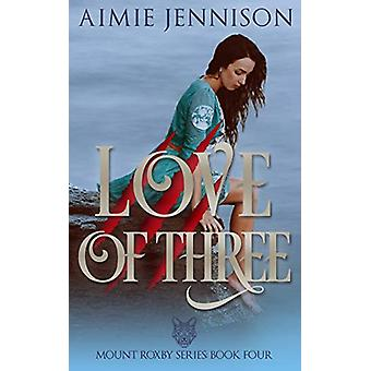 Love of Three - A Mount Roxby Novella by Aimie Jennison - 978064841130