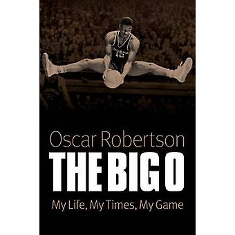 The Big O - My Life - My Times - Minun pelini kirjoittanut Oscar P. Robertson - 97808