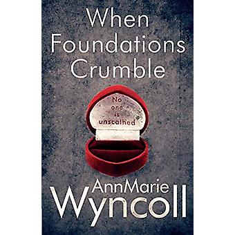 When Foundations Crumble - First Book in the Foundations Series by Ann