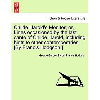 Childe Harold's Monitor; Or - Lines Occasioned by the Last Canto of C