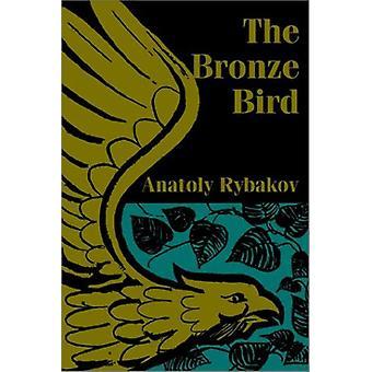 The Bronze Bird by Anatoly Rybakov - 9781410101426 Book