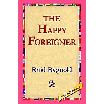 The Happy Foreigner by Enid Bagnold - 9781421810331 Book