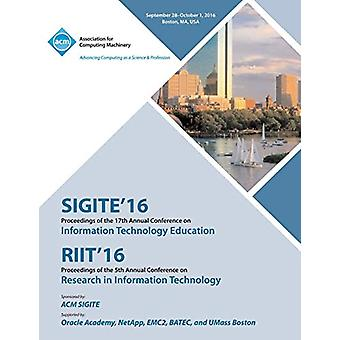 SiGITE/RIIT 16 17th Annual Conference on Information Technology Educa