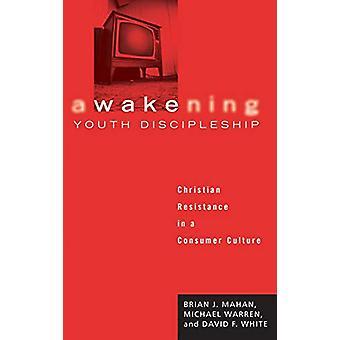 Awakening Youth Discipleship by Brian J Mahan - 9781498210553 Book