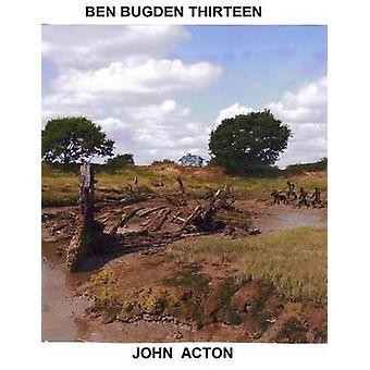 Ben Bugden Thirteen by John Acton - 9781503365070 Book