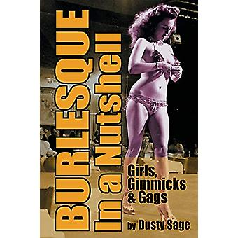 Burlesque in a Nutshell - Girls - Gimmicks & Gags by Dusty Sage -
