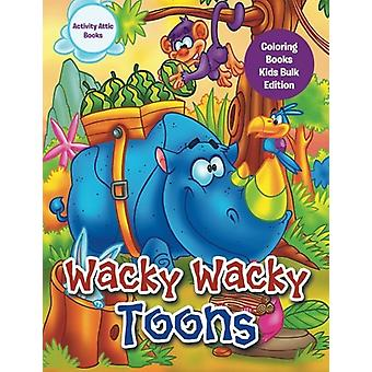 Wacky Wacky Toons Coloring Books Kids Bulk Edition by Activity Attic