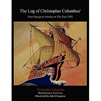 The Log of Christopher Columbus' First Voyage to America in the Year