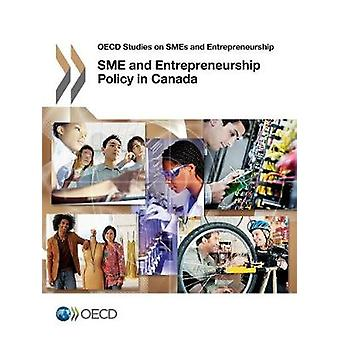 SME and entrepreneurship policy in Canada by Organisation for Economi