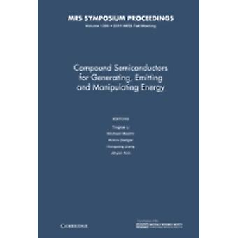 Compound Semiconductors for Generating Emitting and Manipulating Energy Volume 1396 by Edited by Tingkai Li & Edited by Michael Mastro & Edited by Armin Dadgar & Edited by Hongxing Jiang & Edited by Jihyun Kim